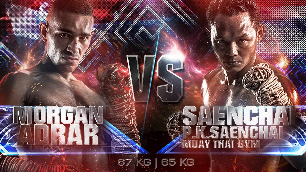 Saenchai P.K.Saenchai MuayThai Gym – Thai (65 kg.) VS Morgan Adrar – France (67 kg.)